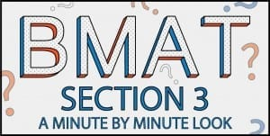 BMAT Section 3: A minute by minute look