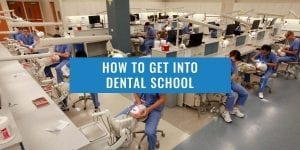 HOW-TO-GET-INTO-DENTAL-SCHOOL
