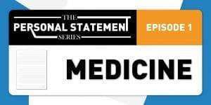 Personal statement series - episode 1 - Medicine Personal statement