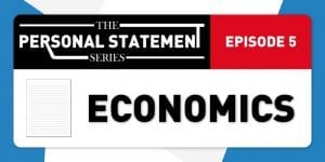 A Successful Economics & Management Personal Statement for Oxford: Episode 5