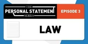 Personal Statement Episode 3: Law