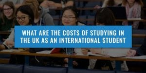 Costs of studying in the UK as an international student