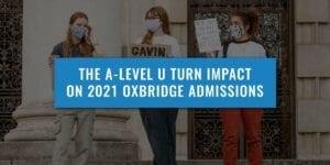 A-LEVEL-U-TURN-IMPACT-ON-2021-OXBRIDGE-ADMISSIONS