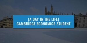A-DAY-IN-THE-LIFE-OF-A-CAMBRIDGE-ECONOMICS-STUDENT