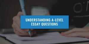 understanding-a-level-essay-questions